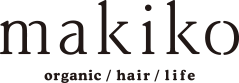 makiko organic / hair / life